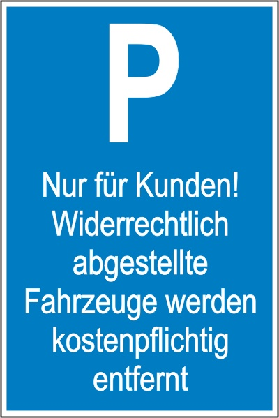 """Parkplatz-Reservierungsschild """"Nur für Kunden"""" mit Hinweis (Alu 0.8 mm 60x40cm)"""