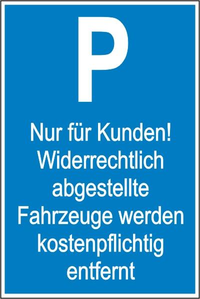"""Parkplatz-Reservierungsschild """"Nur für Kunden"""" mit Hinweis (Alu 2 mm 60x40cm)"""