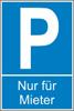 """Parkplatz-Reservierungsschild """"Nur für Mieter"""" (Alu 0.8 mm 60x40 cm)"""